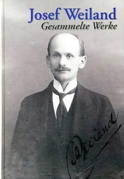 """""""Gesammelte Werke"""" von Weiland,  Josef"""