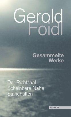 Gesammelte Werke von Foidl,  Gerold