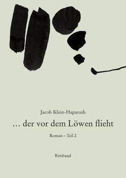 Jacob Klein-Haparash – Gesammelte Werke / … der vor dem Löwen flieht von Best,  Otto F, Klein-Haparash,  Jacob, Kostka,  Jürgen