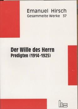 Emanuel Hirsch – Gesammelte Werke / Der Wille des Herrn von Hirsch,  Emanuel, Müller,  Hans M