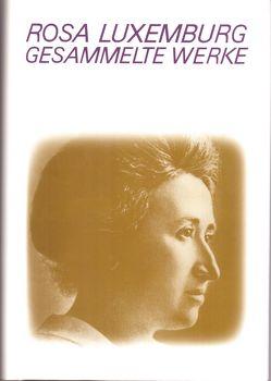 Gesammelte Werke / Gesammelte Werke Band 1 – 7 von Luxemburg,  Rosa