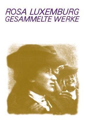 Gesammelte Werke / Gesammelte Werke Bd. 7.1 von Laschitza,  Annelies, Luxemburg,  Rosa, Müller,  Eckhard