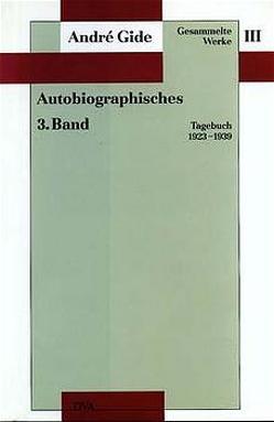 Gesammelte Werke III. Autobiographisches – 3. Band von Gide,  André, Schäfer-Rümelin,  Maria