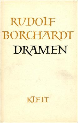 Gesammelte Werke in Einzelbänden / Dramen von Borchardt,  Marie L, Borchardt,  Rudolf, Zinn,  Ernst
