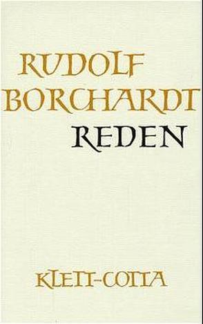 Gesammelte Werke in Einzelbänden / Reden von Borchardt,  Marie L, Borchardt,  Rudolf, Rizzi,  S, Schröder,  Rudolf A