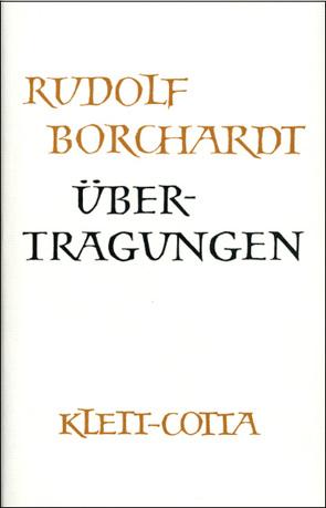 Gesammelte Werke in Einzelbänden / Übertragungen von Borchardt,  Marie L, Borchardt,  Rudolf, Zinn,  Ernst