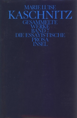 Gesammelte Werke in sieben Bänden von Büttrich,  Christian, Kaschnitz,  Marie Luise, Miller,  Norbert