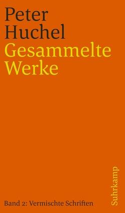 Gesammelte Werke in zwei Bänden von Huchel,  Peter, Vieregg,  Axel