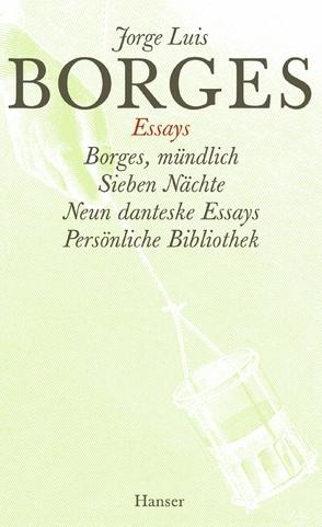 Gesammelte Werke in zwölf Bänden.Band 4: Der Essays vierter Teil von Arnold,  Fritz, Borges,  Jorge Luis, Haefs,  Gisbert