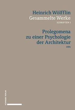 Gesammelte Werke, Schriften 1 von Bätschmann,  Oskar, Boehm,  Gottfried, Weddigen,  Tristan, Wölfflin,  Heinrich
