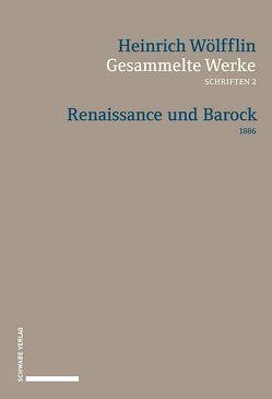 Gesammelte Werke, Schriften 2 von Bätschmann,  Oskar, Weddigen,  Tristan, Wölfflin,  Heinrich