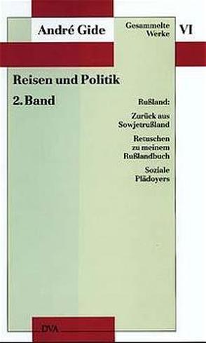 Gesammelte Werke VI. Reisen und Politik – 2. Band: Rußland von Borek,  Johanna, Gide,  André, Schmidberger,  Ralph, Theis,  Raimund
