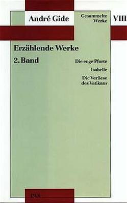 Gesammelte Werke VIII. Erzählende Werke – 2. Band von Dobberkau,  Thomas, Gide,  André, Spingler,  Andrea