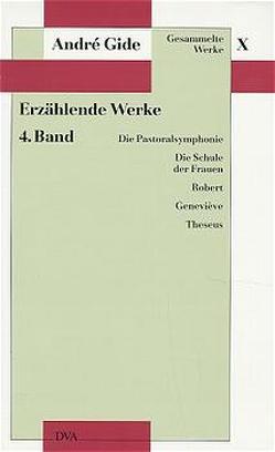 Gesammelte Werke X. Erzählende Werke – 4. Band von Curtius,  Ernst Robert, Gide,  André, Scheffel,  Gerda, Schnyder,  Peter, Springer,  Andrea