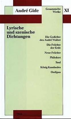 Gesammelte Werke XI. Lyrische und szenische Dichtungen von Curtius,  Ernst Robert, Gide,  André, Hinterhäuser,  Hans, Höne,  R., Theis,  Raimund