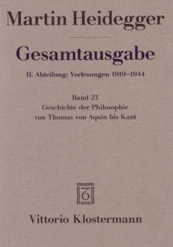Geschichte der Philosophie von Thomas von Aquin bis Kant. (Wintersemester 1926/27) von Heidegger,  Martin, Vetter,  Helmuth