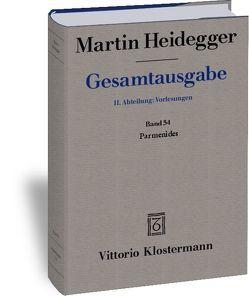 Gesamtausgabe. 4 Abteilungen / 2. Abt: Vorlesungen / Parmenides (Wintersemester 1942/43) von Frings,  Manfred S.2, Heidegger,  Martin