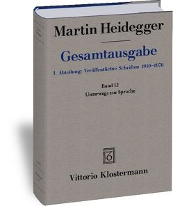 Gesamtausgabe. 4 Abteilungen / Unterwegs zur Sprache (1950-1959) von Heidegger,  Martin, Herrmann,  Friedrich-Wilhelm von