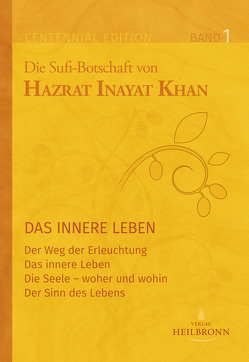 Gesamtausgabe Band 1: Das innere Leben von Berge,  Martina, Dvořák,  Ischtar Marita, Inayat Khan,  Hazrat, Sturm,  Hauke Jelaluddin