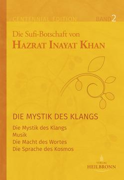 Gesamtausgabe Band 2: Die Mystik des Klangs von Berge,  Martina, Inayat Khan,  Hazrat, Sturm,  Hauke Jelaluddin, Willand,  Amaité Anna-Elisabeth