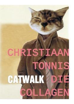 Gesamtausgabe / Catwalk: Die Collagen von Tonnis,  Christiaan