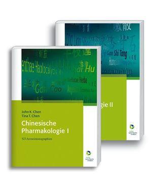 Gesamtausgabe Chinesische Pharmakologie in 2 Bänden von Chen,  John K., Chen,  Tina T.