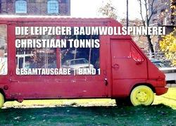 Gesamtausgabe / Die Leipziger Baumwollspinnerei von Tonnis,  Christiaan