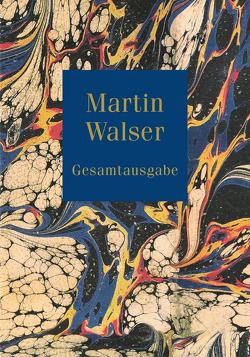 Gesamtausgabe letzter Hand von Walser,  Martin