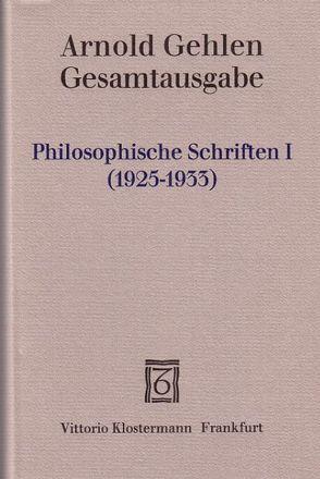 Gesamtausgabe / Philosophische Schriften I. von Gehlen,  Arnold, Samson,  Lothar