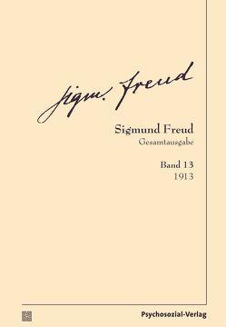 Gesamtausgabe (SFG), Band 13 von Freud,  Sigmund, Tögel,  Christfried