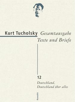 Gesamtausgabe Texte und Briefe 12 von Bonitz,  Antje, Hans,  Sarah, Tucholsky,  Kurt