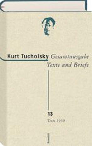 Gesamtausgabe Texte und Briefe 13 von Kiefer,  Sascha, Tucholsky,  Kurt