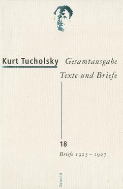 Gesamtausgabe Texte und Briefe 18 von Bonitz,  Antje, Siems,  Renke, Tucholsky,  Kurt, Wetzel,  Christa