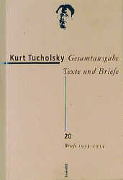 Gesamtausgabe Texte und Briefe 20 von Bonitz,  Antje, Huonker,  Gustav, Tucholsky,  Kurt