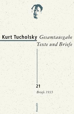 Gesamtausgabe Texte und Briefe 21 von Bonitz,  Antje, Huonker,  Gustav, Tucholsky,  Kurt