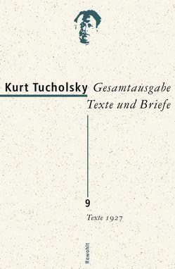 Gesamtausgabe Texte und Briefe 9 von Enzmann-Kraiker,  Gisela, Maack,  Ute, Siems,  Renke, Tucholsky,  Kurt