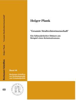 """""""Gesamte Strafrechtswissenschaft"""" – Ein fallanalytischer Diskurs am Beispiel eines Kriminalromans von Plank,  Holger"""
