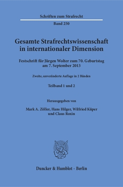 Gesamte Strafrechtswissenschaft in internationaler Dimension. von Hilger,  Hans, Küper,  Wilfried, Roxin,  Claus, Zöller,  Mark A.