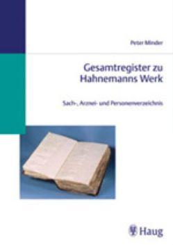 Gesamtregister zu Hahnemanns Werk von Minder,  Peter