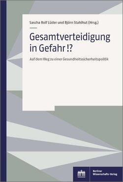Gesamtverteidigung in Gefahr!? von Lüder,  Sascha Rolf, Stahlhut,  Björn