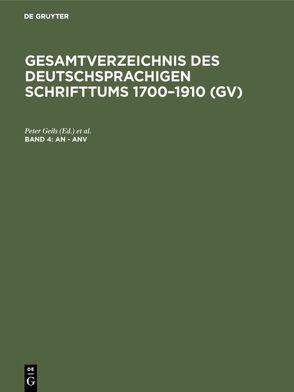 Gesamtverzeichnis des deutschsprachigen Schrifttums 1700–1910 (GV) / An – Anv von Geils,  Peter, Gorzny,  Willi, Popst,  Hans, Schöller,  Rainer