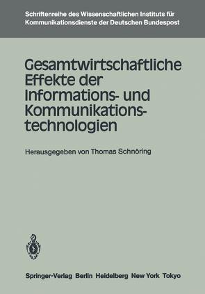 Gesamtwirtschaftliche Effekte der Informations- und Kommunikationstechnologien von Schnöring,  Thomas
