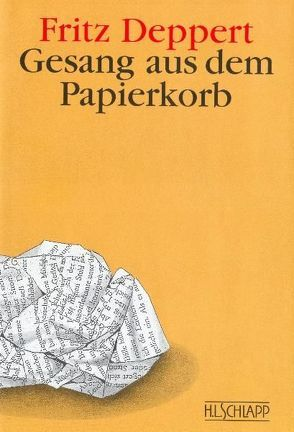 Gesang aus dem Papierkorb von Deppert,  Fritz
