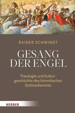 Der Gesang der Engel von Schwindt,  Rainer