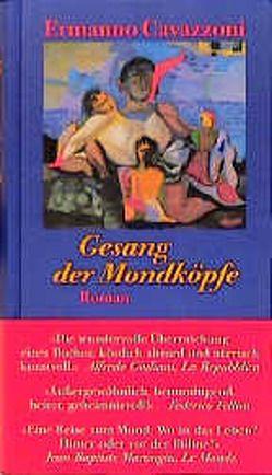 Gesang der Mondköpfe von Cavazzoni,  Ermanno, Schneider,  Marianne
