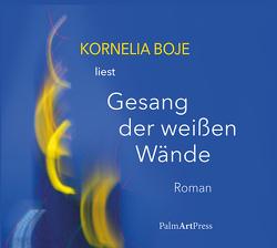 Gesang der weißen Wände von Boje,  Kornelia