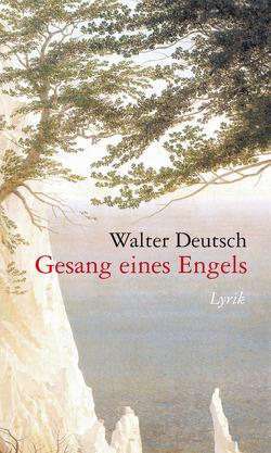 Gesang eines Engels von Deutsch,  Walter