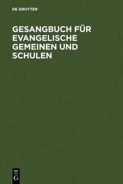 Gesangbuch für evangelische Gemeinen und Schulen von De Gruyter