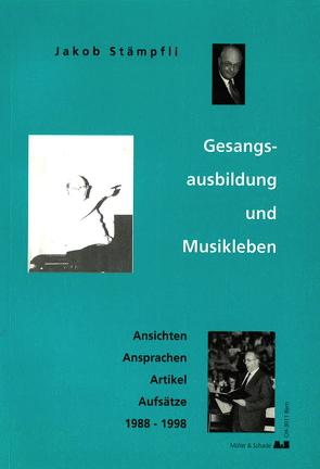Gesangsausbildung und Musikleben von Stämpfli,  Jakob
