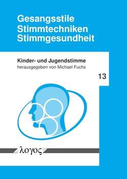 Gesangsstile – Stimmtechniken – Stimmgesundheit von Fuchs,  Michael